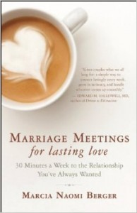 Marriage Meetings for Lasting Love;  30 Minutes a Week to the Relationship You've Always Wanted